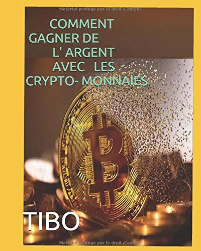 comment gagner de largent avec un investissement en crypto-monnaie