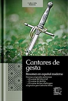 Cantares de gesta: Resumen en español moderno (Colección Síntesis nº 1) (Spanish Edition) by [Anónimo]