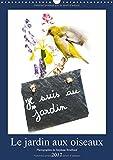 le jardin aux oiseaux 2017 photographies d oiseaux et de fleurs du jardin mis en scene calvendo art french edition
