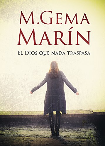 THRILLER: EL DIOS QUE NADA TRASPASA: Suspense psicológico en el que la realidad traspasa la ficción. (Maya Masada nº 2) (Spanish Edition) by [MARÍN, M.GEMA]