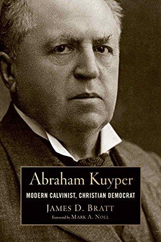 Abraham Kuyper: Modern Calvinist, Christian Democrat (Library of Religious Biography (LRB))