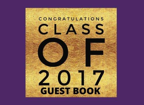 "Congratulations Class Of 2017 Guest Book: Purple Message Book, Keepsake, Scrapbook, Memory Year Book   High School, College, University Gifts For ...   8.25""x6"" (Graduation Gifts) (Volume 4)"