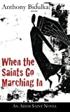 When the Saints Go Marching In, Anthony Bidulka, 1554831008