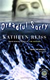 Dreadful Sorry, Kathryn Reiss, 0152050876