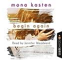 Begin Again (Again-series 1) Hörbuch von Mona Kasten Gesprochen von: Jennifer Woodward