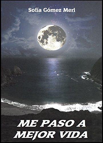 Descargar Libro Me Paso A Mejor Vida Sofía Gómez Meri