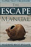 Happier Than A Billionaire: The Escape Manual: Volume 3