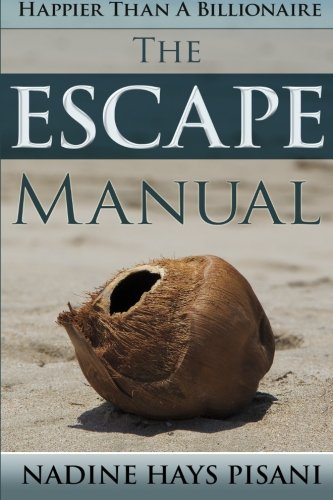 Happier Than A Billionaire: The Escape Manual (Volume 3)