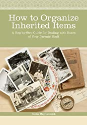 How to Organize Inherited Items: A Step-by-Step Guide for Dealing with Boxes of Your Parents' Stuff