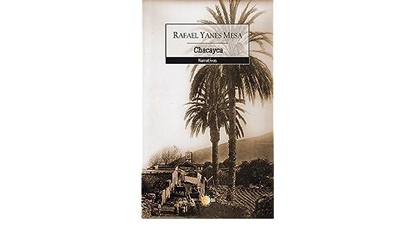 Chacayca (Narrativa Idea) eBook: Rafael Yanes Mesa: Amazon.es: Tienda Kindle