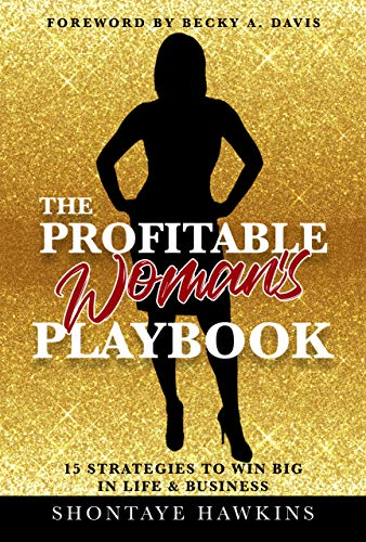 The Profitable Woman's Playbook: 15 Strategies To Win Big In Life And  Business