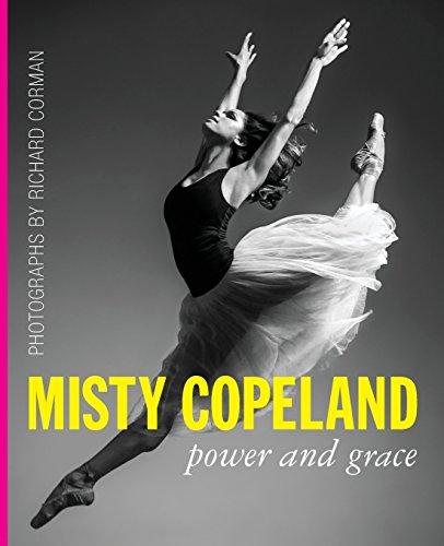 Misty Copeland  Power And Grace