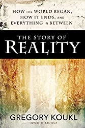 The Story of Reality: How the World Began, How It Ends, and Everything Important that Happens in Between