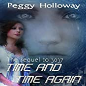 Time and Time Again: 3037, Book 2 | Peggy Holloway