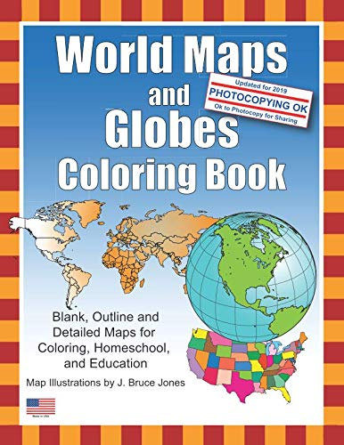 World Maps and Globes Coloring Book: Blank, Outline and Detailed Maps for Coloring, Home School and - Maps Blank Outline