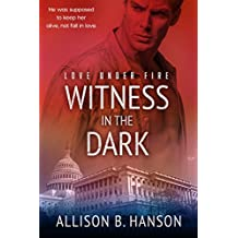 Witness in the Dark (Love Under Fire Book 1)