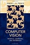 Computer Vision : Models, Learning, and Inference, Prince, Simon J. D., 1107011795