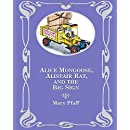 Alice Mongoose, Alistair Rat, and the Big Sign: In Which Alice and Alistair Learn not to Assume (Alice Mongoose and Alistair Rat) (Volume 3)
