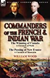 Commanders of the French and Indian War, William Wood, 0857068636
