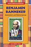 img - for Benjamin Banneker: Astronomer and Mathematician (African-American Biographies (Enslow)) book / textbook / text book