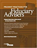 Prudent Practices for Fiduciary Advisers, Financial Planning Association, 0975344889