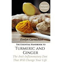 The Essential Handbook to Turmeric and Ginger: The Anti-Inflammatory Duo That Will Change Your Life