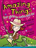 Amazing Things for Girls to Make and Do, Cathy Tincknell, 0486497224