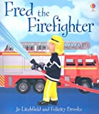 Fred the Firefighter, Felicity Brooks, 0794514960