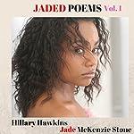 Jaded Poems: Volume 1 | Hillary Hawkins,Jade Mckenzie Stone