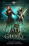 Shades Of Glory: Age Of Magic - A Kurtherian Gambit Series (The Hidden Magic Chronicles Book 3)