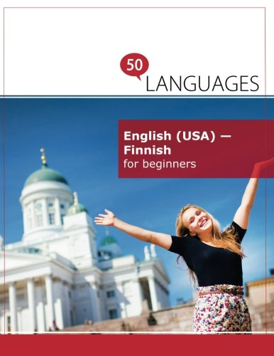 English (USA) - Finnish for beginners: A Book In 2 Languages (Multilingual Edition) by 50LANGUAGES LLC
