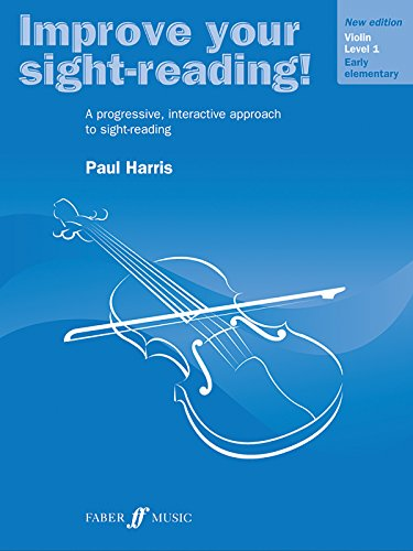 Improve Your Sight-reading! Violin, Level 1: A Progressive, Interactive Approach to Sight-reading (Faber Edition: Improve Your Sight-Reading) (Harris Violin)
