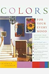 Colours for Your Every Mood: Discover Your True Decorating Colours (Capital Lifestyles) by Eiseman, Leatrice (2004) Paperback Paperback