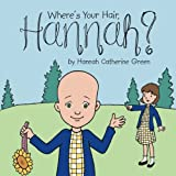 img - for Where s Your Hair, Hannah? book / textbook / text book