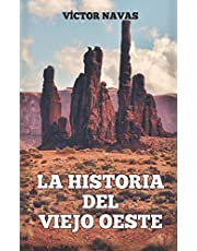 LA HISTORIA DEL VIEJO OESTE