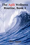 The Agili Wellness Routine, Ofer Agam, 1414004451