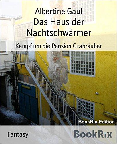 Das Haus der Nachtschwärmer: Kampf um die Pension Grabräuber (German Edition)