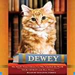 Dewey: The Small-Town Library Cat Who Touched the World | Vicki Myron,Bret Witter