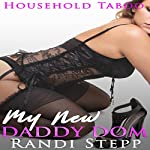 My New Daddy Dom: She Grew Up with the Man of the House, Book 8 | Randi Stepp