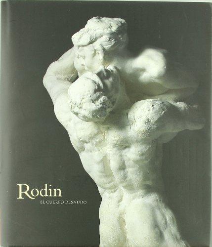 Descargar Libro Rodin, El Cuerpo Desnudo Auguste Rodin