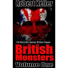 True Crime: British Monsters Vol. 1: 15 Horrific British Serial Killers