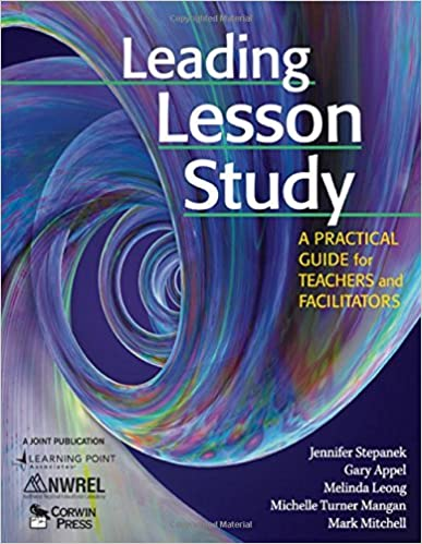Leading Lesson Study: A Practical Guide for Teachers and ...