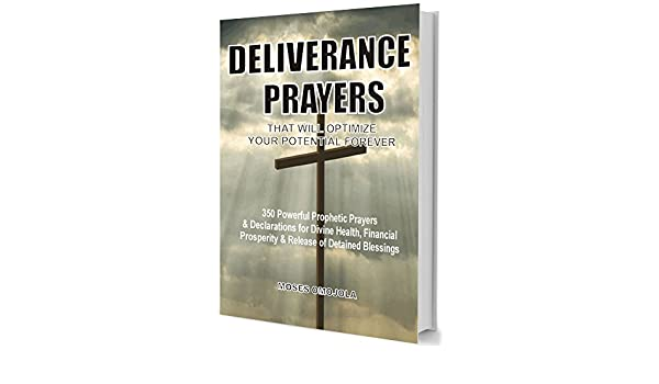 Deliverance Prayers That Will Optimize Your Potential