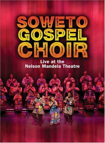(Soweto Gospel Choir: Live at the Nelson Mandela Civic)