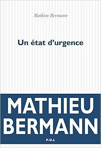 Un état d'urgence - Mathieu Bermann (Rentrée Littérature 2018) sur Bookys