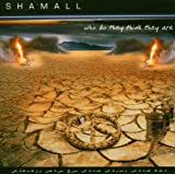 Who Do They Think They Are by Shamall (2007-07-24)