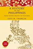 img - for History of the Philippines: From Indios Bravos to Filipinos book / textbook / text book
