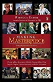 Making Masterpiece: 25 Years Behind the Scenes at Sherlock, Downton Abbey, Prime Suspect, Cranford, Upstairs Downstairs, and Other Great Shows by Rebecca Eaton (2014-11-25)