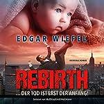 Rebirth... Der Tod ist erst der Anfang | Edgar Wiefel