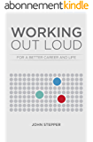 Working Out Loud: For a better career and life (English Edition)